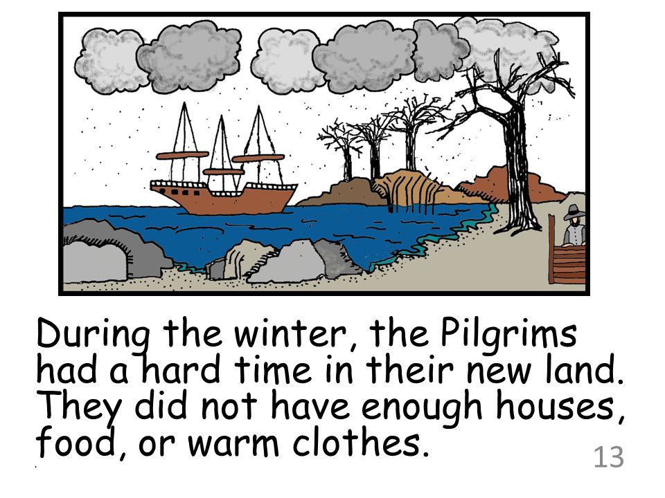 During the winter, the Pilgrims had a hard time in their new land