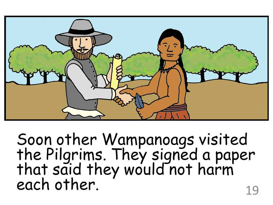 Soon other Wampanoags visited the Pilgrims
