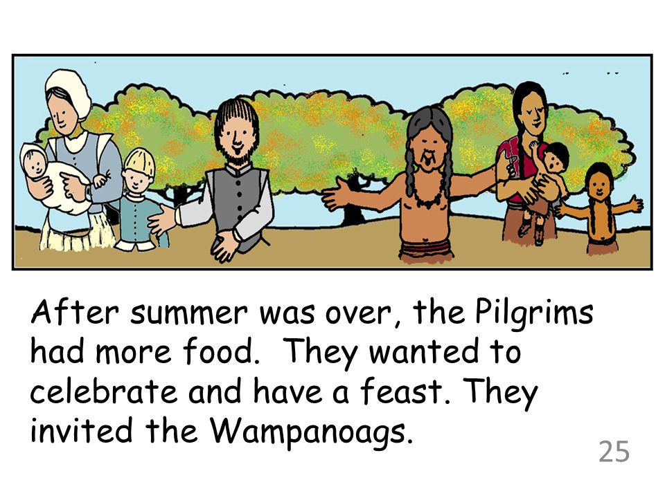 After summer was over, the Pilgrims had more food