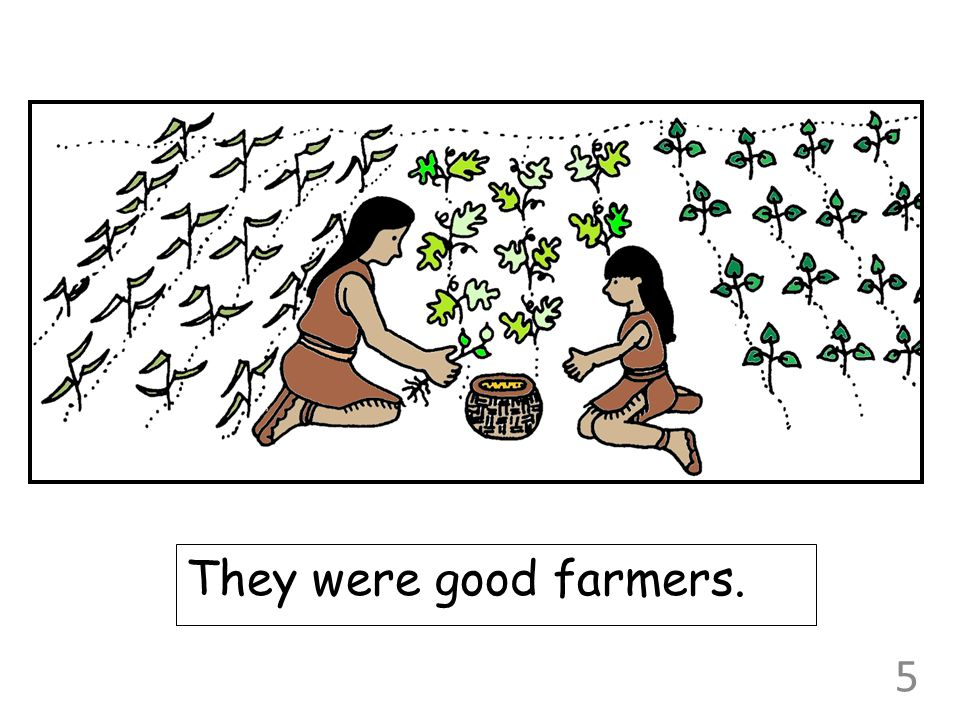 They were good farmers.