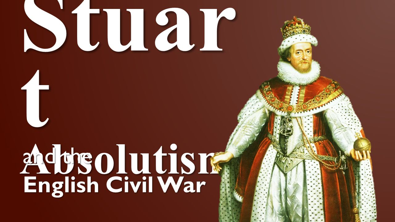 Stuart Absolutism and the English Civil War