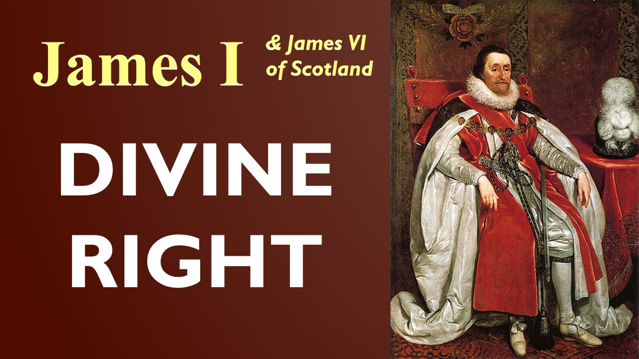 James I & James VI of Scotland DIVINE RIGHT