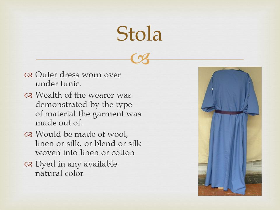 Stola Outer dress worn over under tunic.