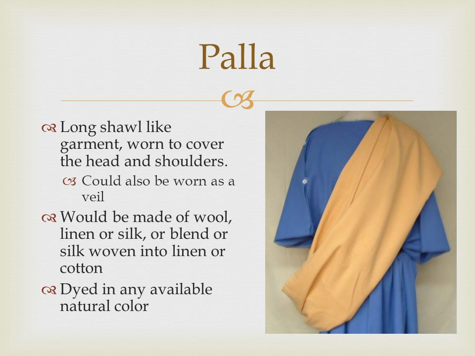 Palla Long shawl like garment, worn to cover the head and shoulders.