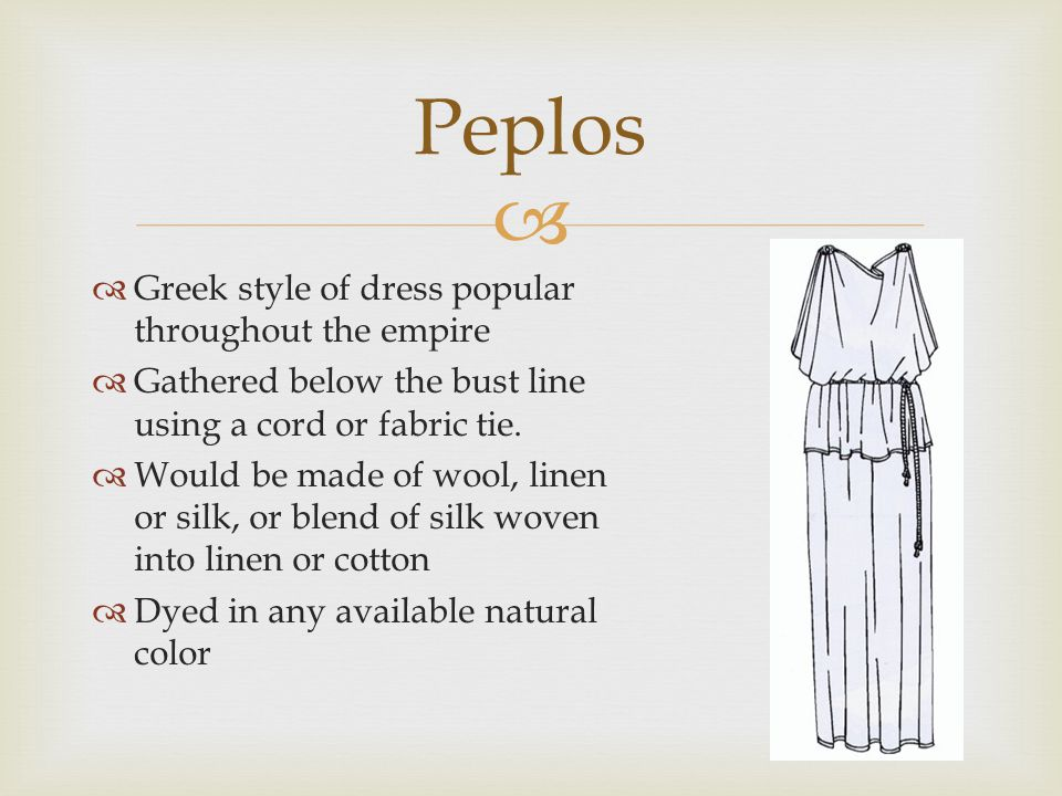 Peplos Greek style of dress popular throughout the empire