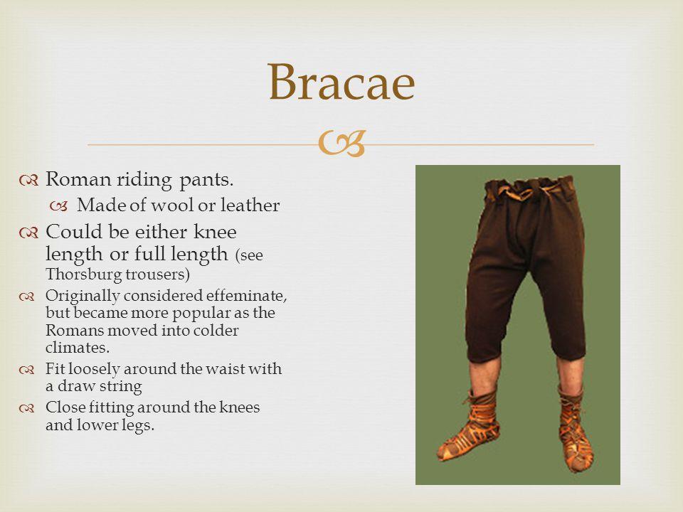 Bracae Roman riding pants.
