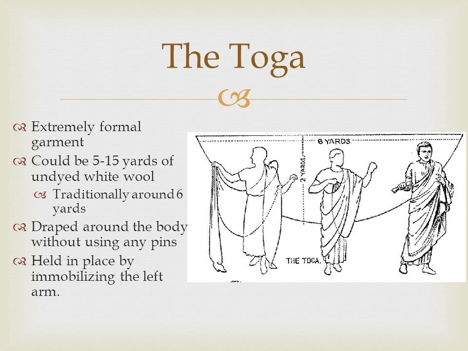 The Toga Extremely formal garment
