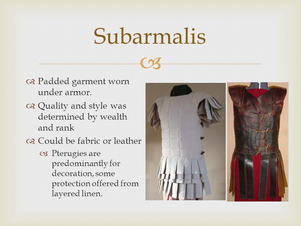 Subarmalis Padded garment worn under armor.