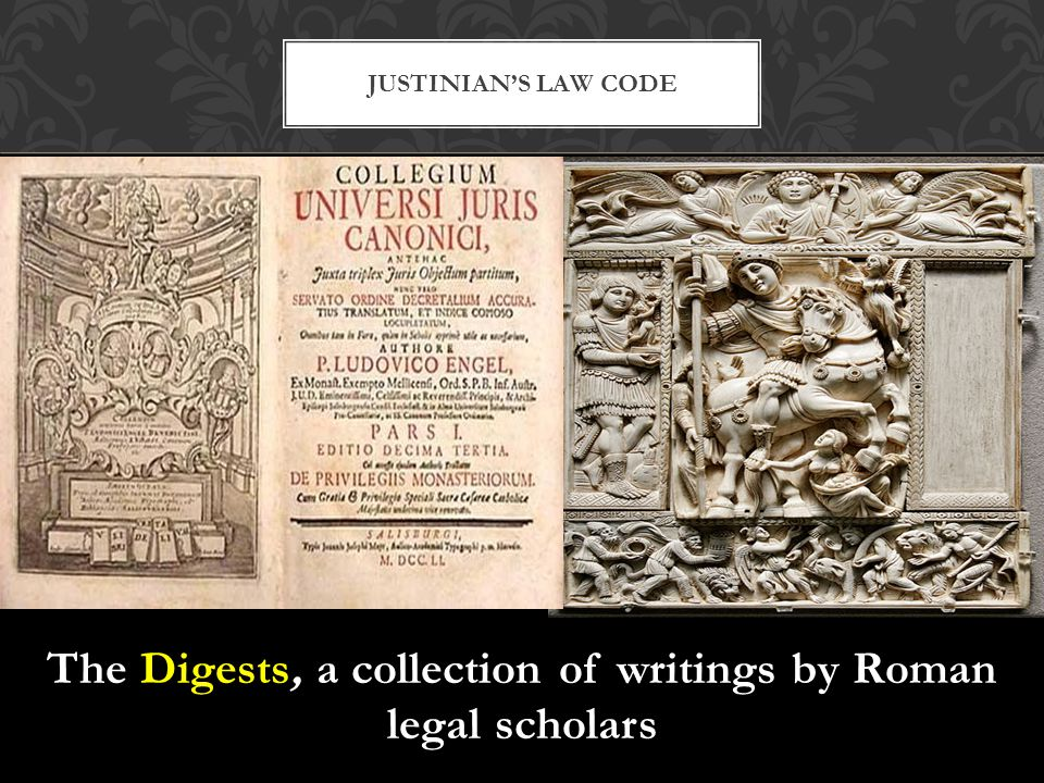 The Digests, a collection of writings by Roman legal scholars