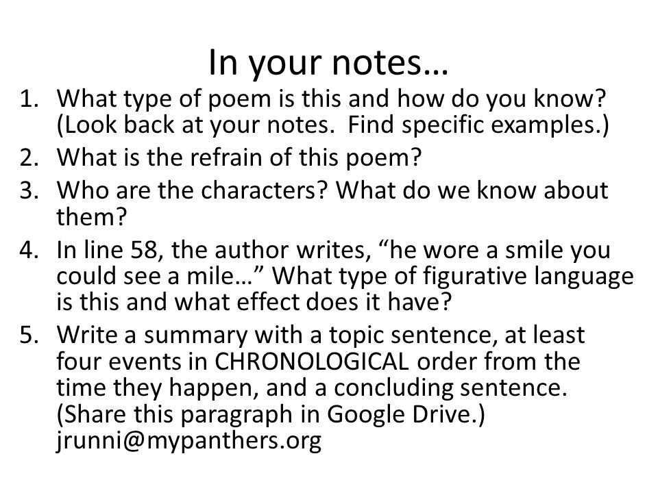 In your notes… What type of poem is this and how do you know (Look back at your notes. Find specific examples.)