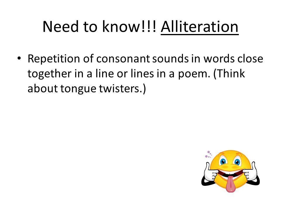 Need to know!!! Alliteration
