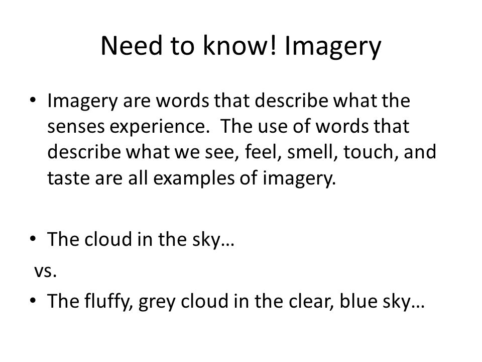 Need to know! Imagery