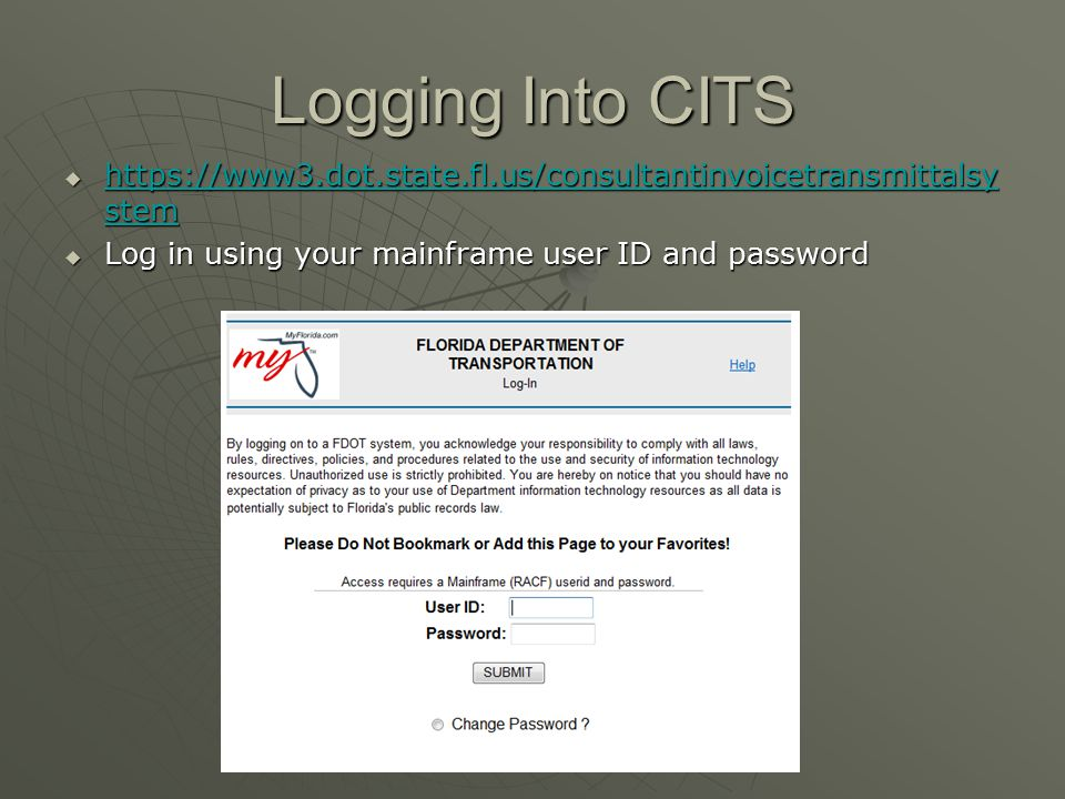 Logging Into CITS https://www3.dot.state.fl.us/consultantinvoicetransmittalsystem.