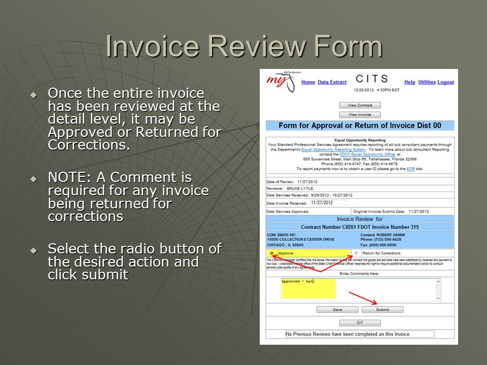 Invoice Review Form Once the entire invoice has been reviewed at the detail level, it may be Approved or Returned for Corrections.