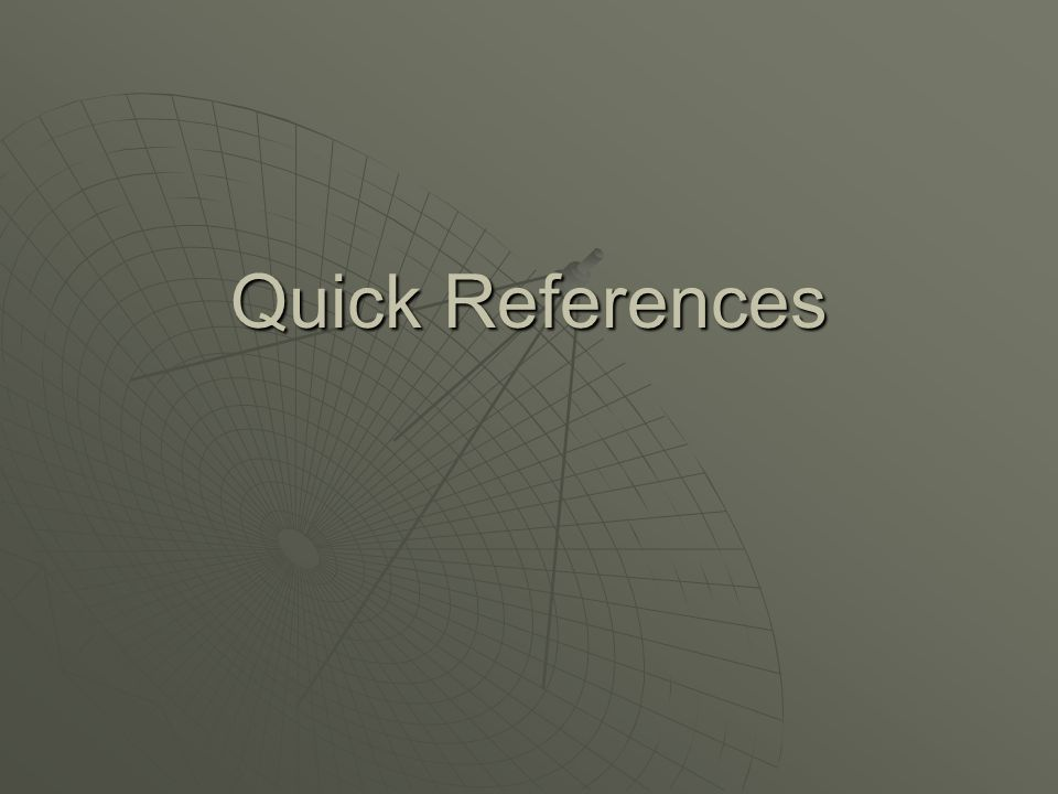 Quick References