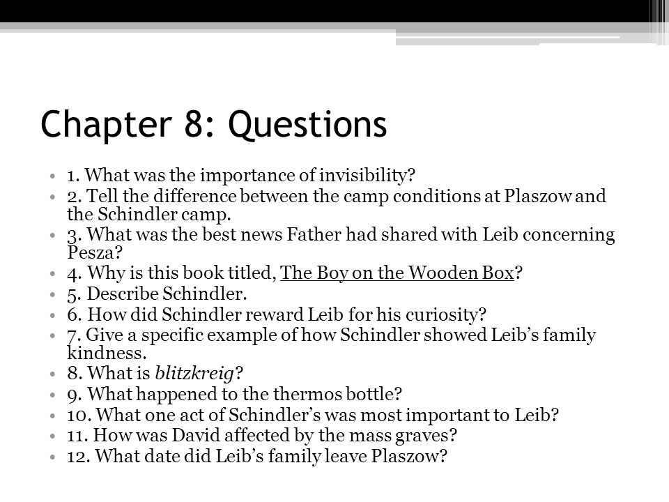 Chapter 8: Questions 1. What was the importance of invisibility