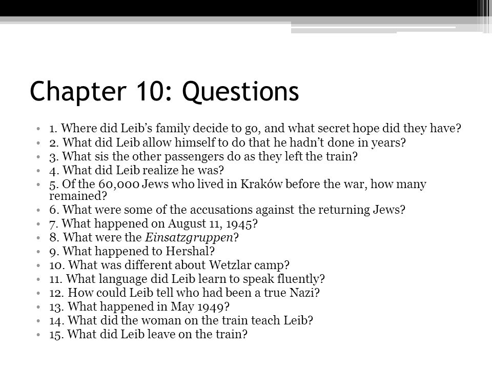 Chapter 10: Questions 1. Where did Leib's family decide to go, and what secret hope did they have