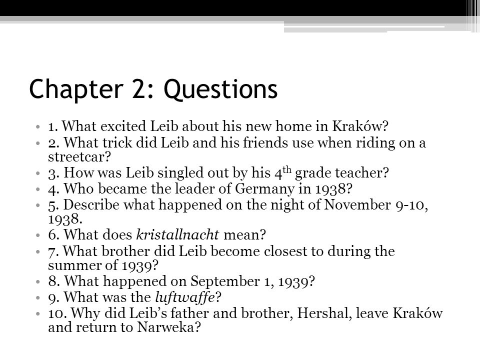 Chapter 2: Questions 1. What excited Leib about his new home in Kraków 2. What trick did Leib and his friends use when riding on a streetcar