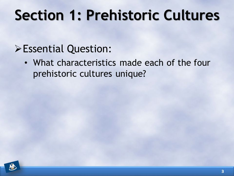 Section 1: Prehistoric Cultures