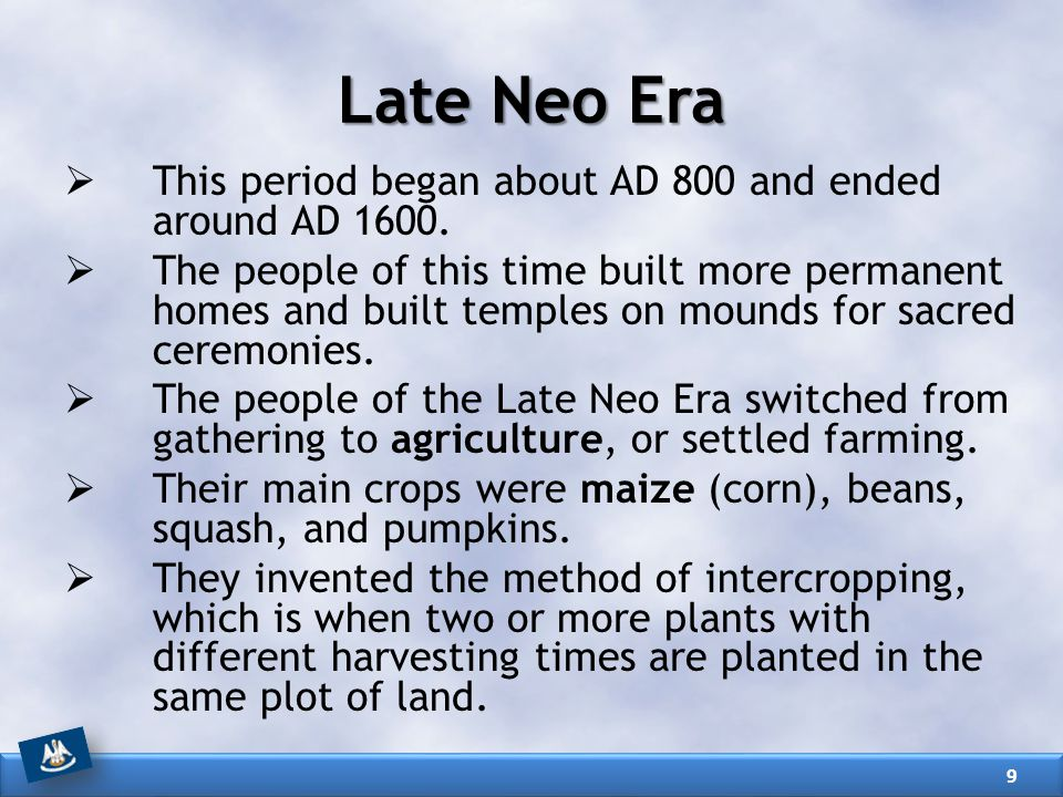 Late Neo Era This period began about AD 800 and ended around AD 1600.