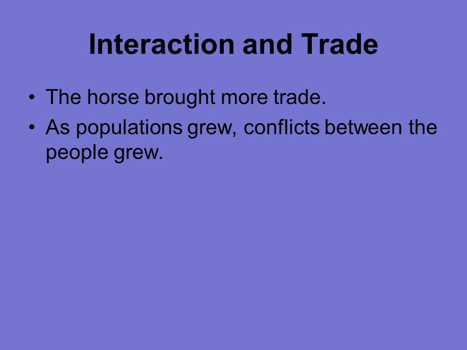 Interaction and Trade The horse brought more trade.