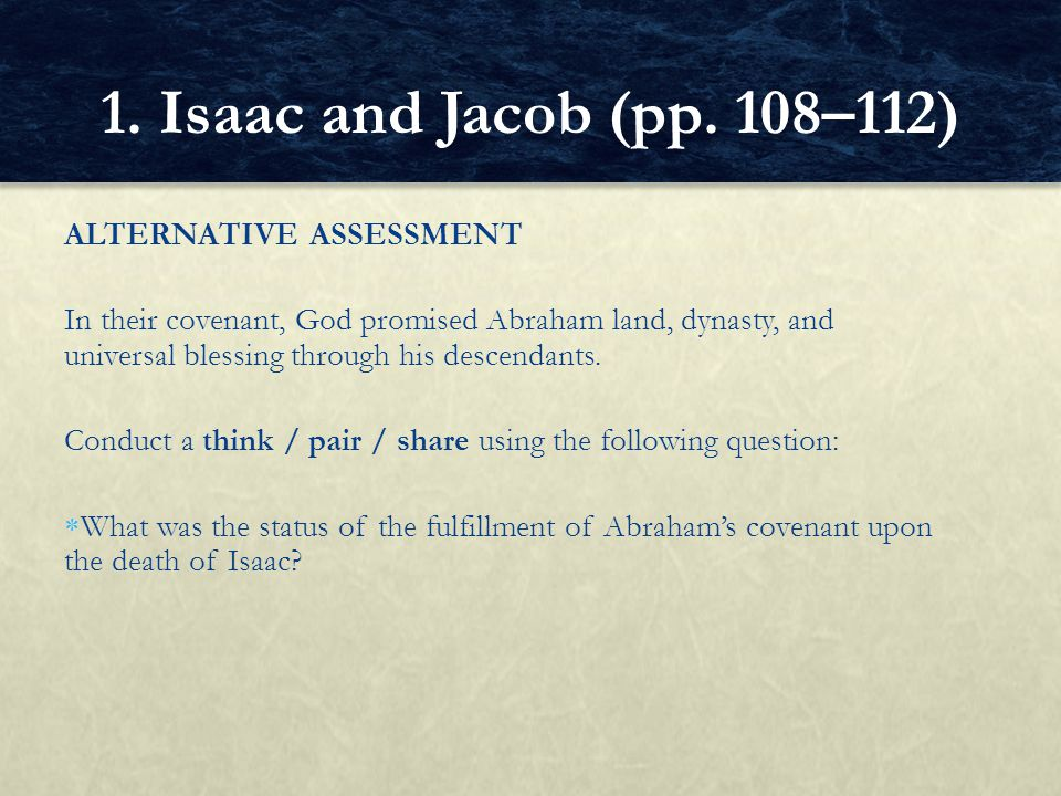 1. Isaac and Jacob (pp. 108–112) ALTERNATIVE ASSESSMENT