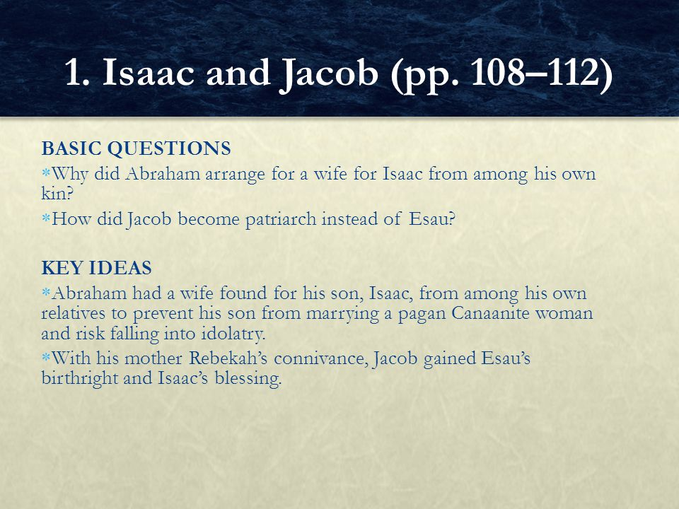 1. Isaac and Jacob (pp. 108–112) BASIC QUESTIONS