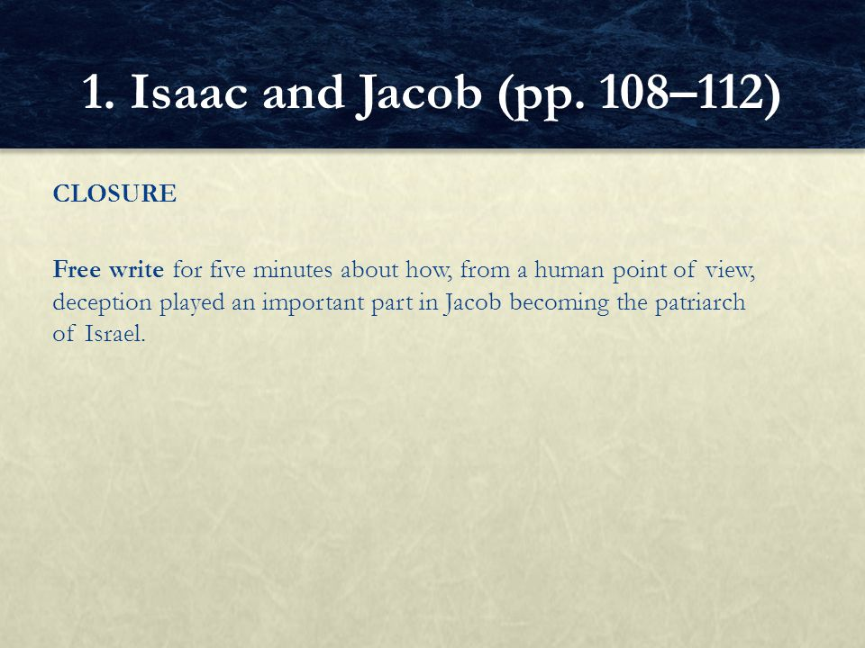 1. Isaac and Jacob (pp. 108–112) CLOSURE