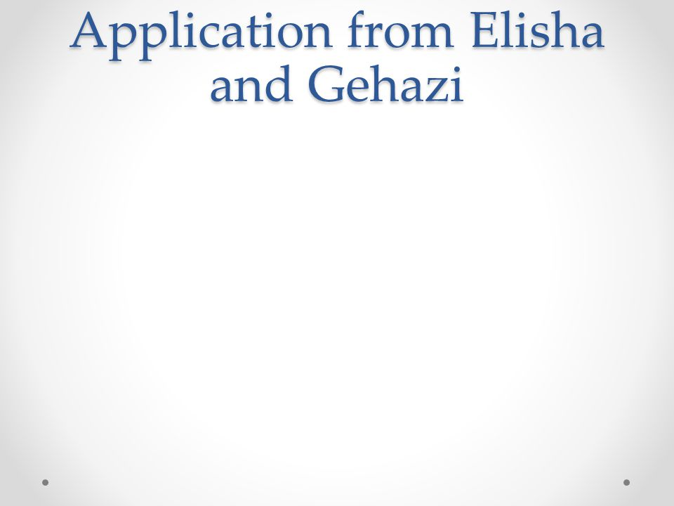 Application from Elisha and Gehazi