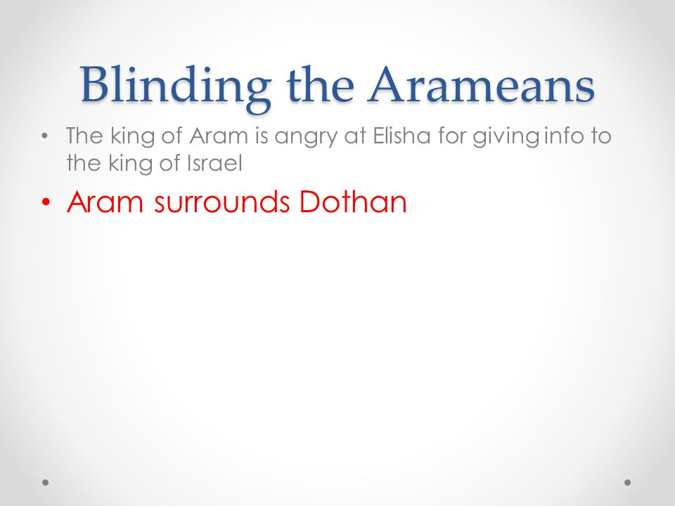 Blinding the Arameans Aram surrounds Dothan