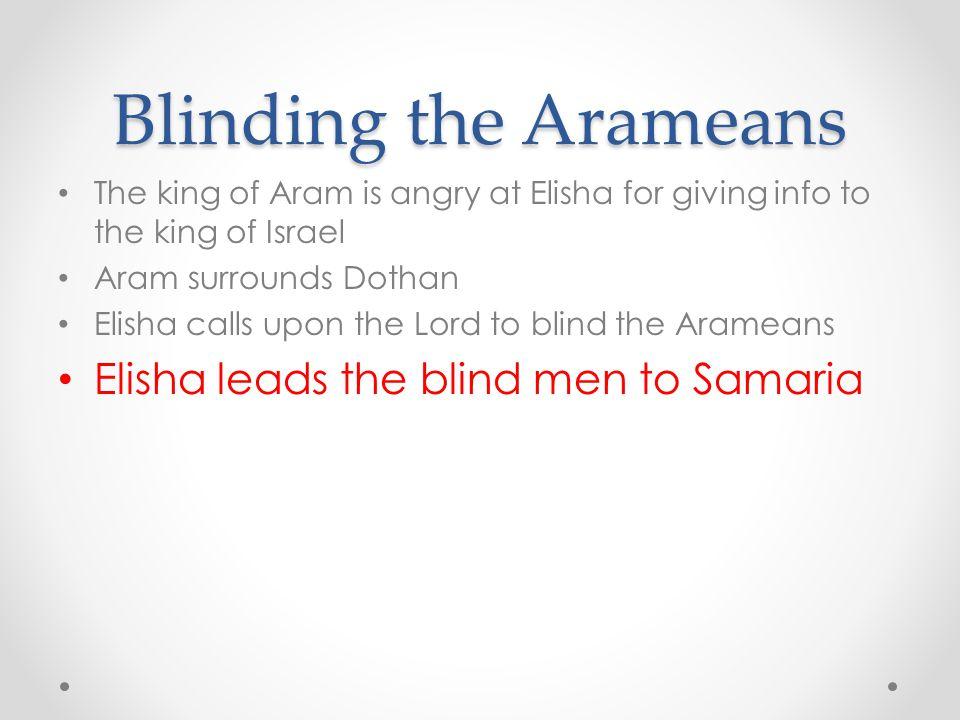 Blinding the Arameans Elisha leads the blind men to Samaria