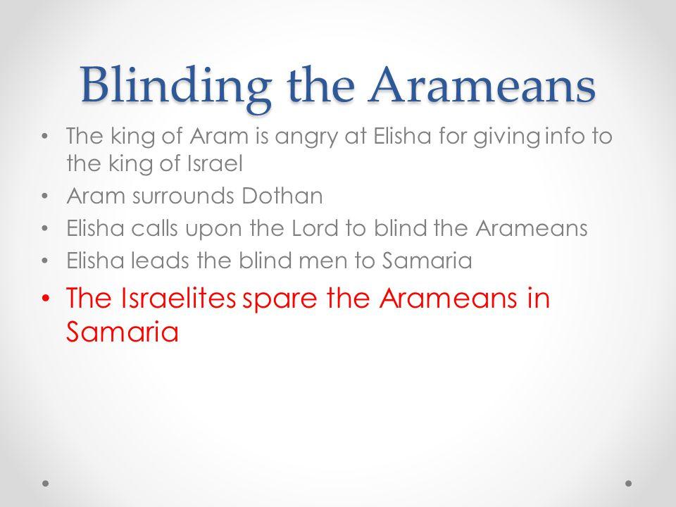 Blinding the Arameans The Israelites spare the Arameans in Samaria