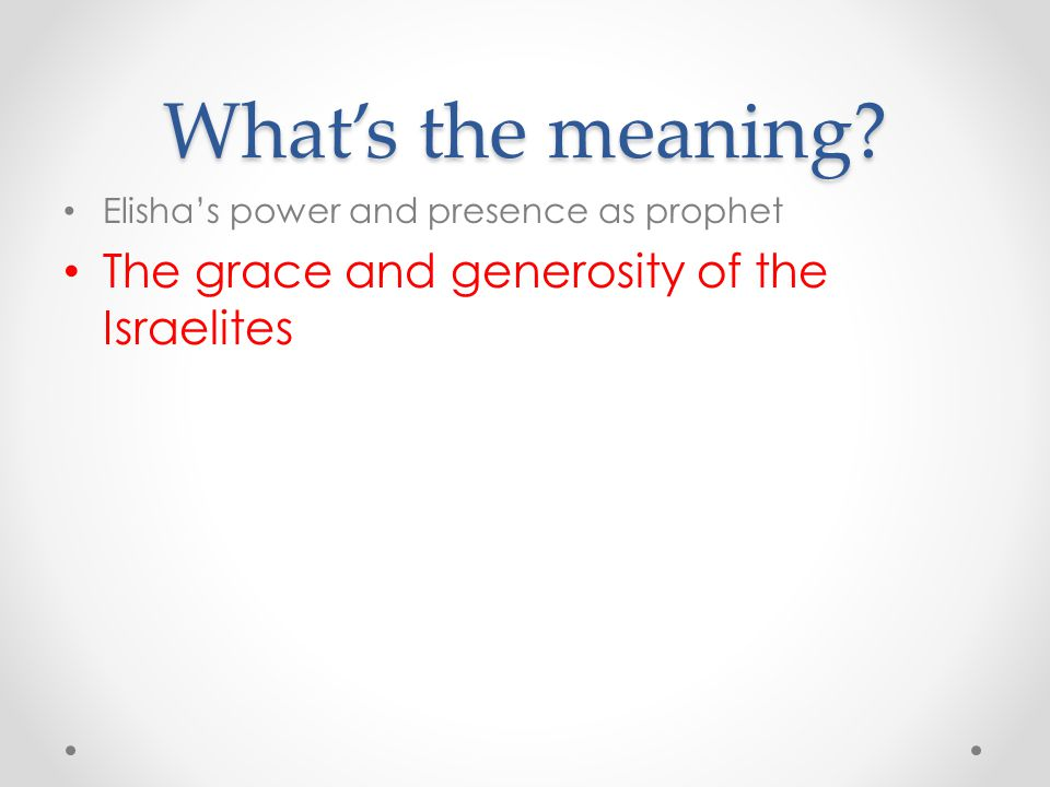 What's the meaning The grace and generosity of the Israelites