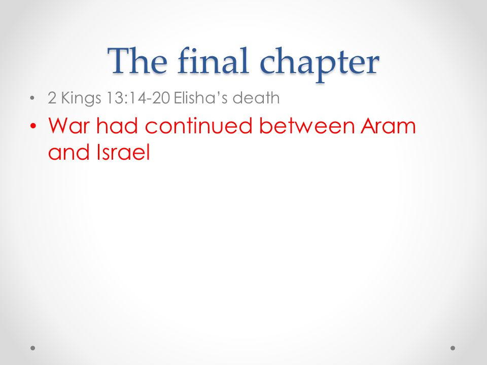 The final chapter War had continued between Aram and Israel