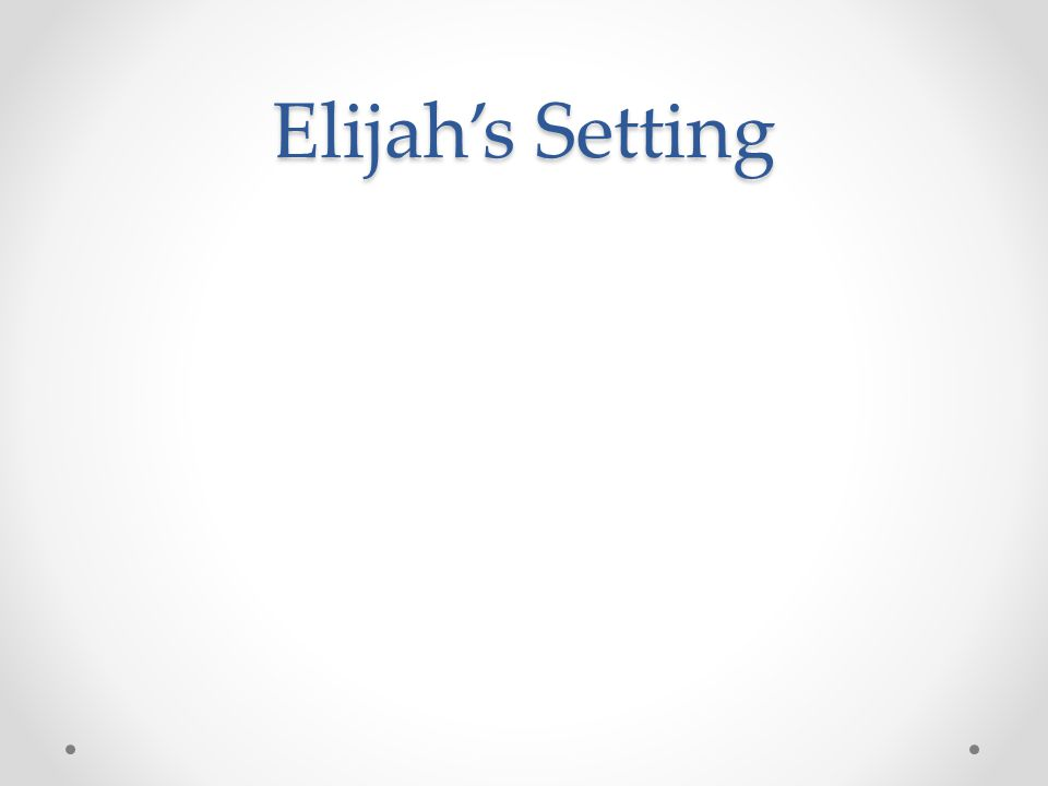 Elijah's Setting