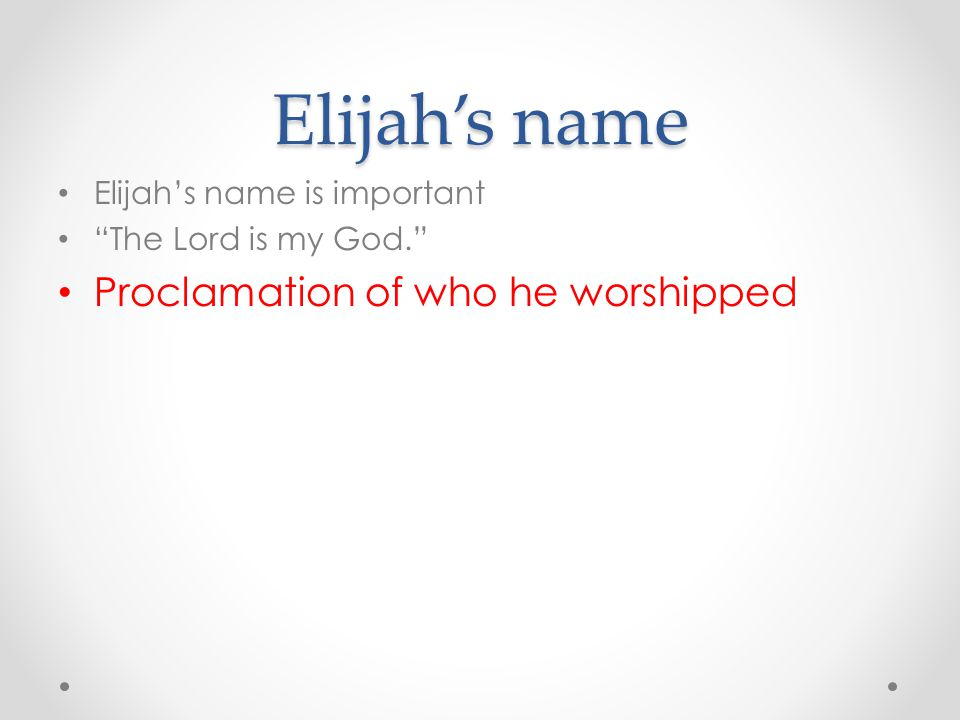 Elijah's name Proclamation of who he worshipped