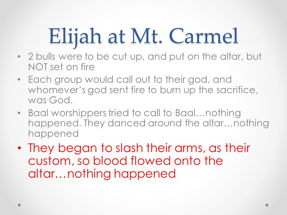Elijah at Mt. Carmel 2 bulls were to be cut up, and put on the altar, but NOT set on fire.