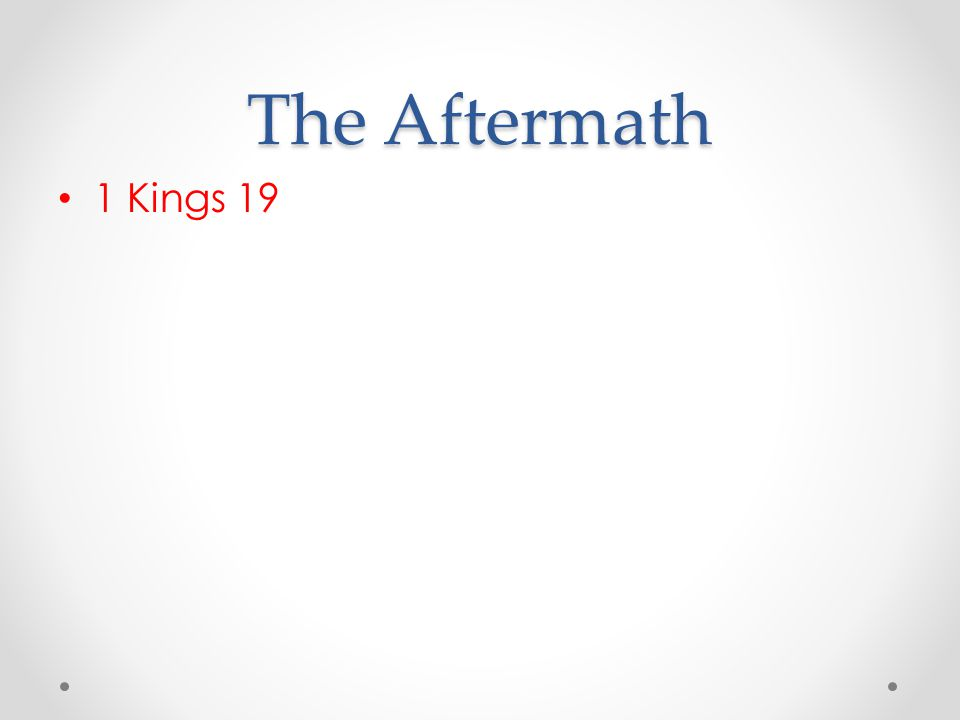 The Aftermath 1 Kings 19