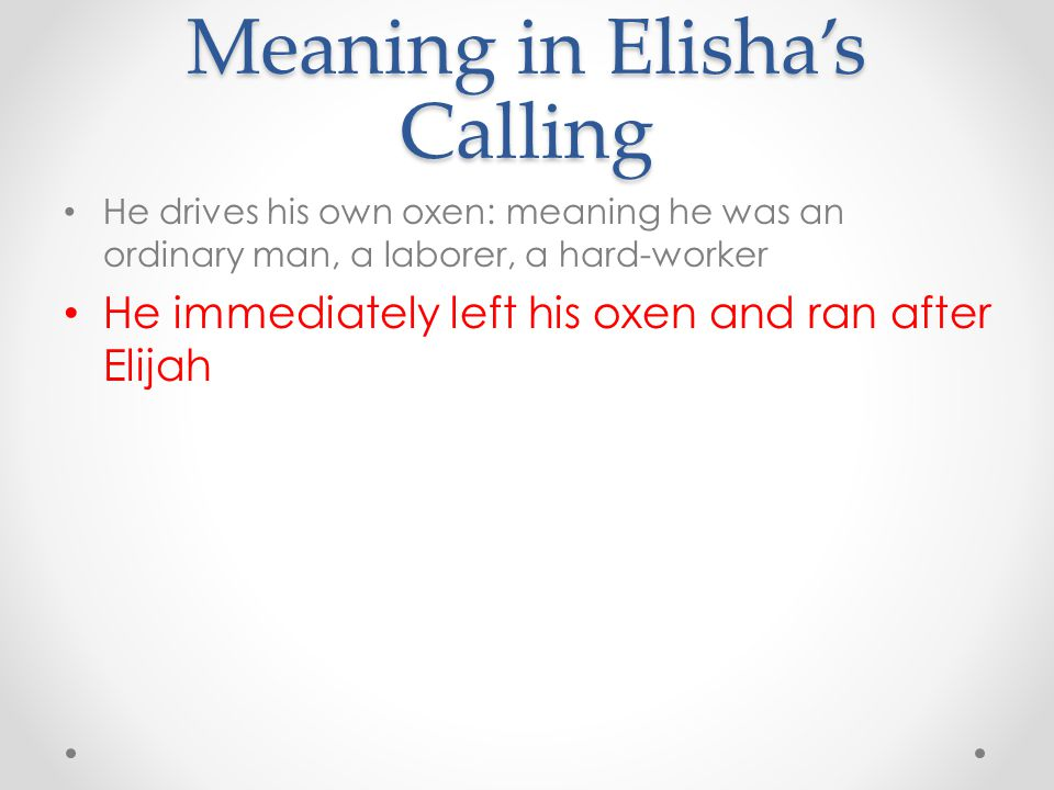 Meaning in Elisha's Calling