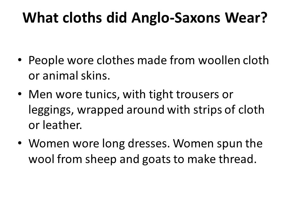 What cloths did Anglo-Saxons Wear