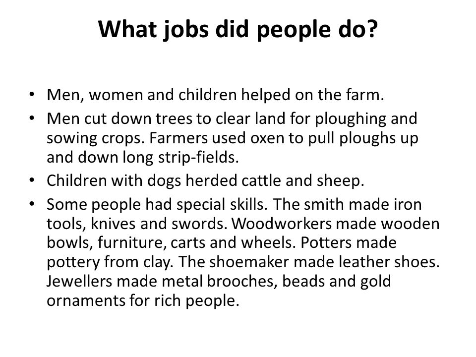 What jobs did people do Men, women and children helped on the farm.