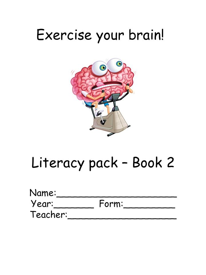 Exercise your brain! Literacy pack – Book 2 Name:_____________________