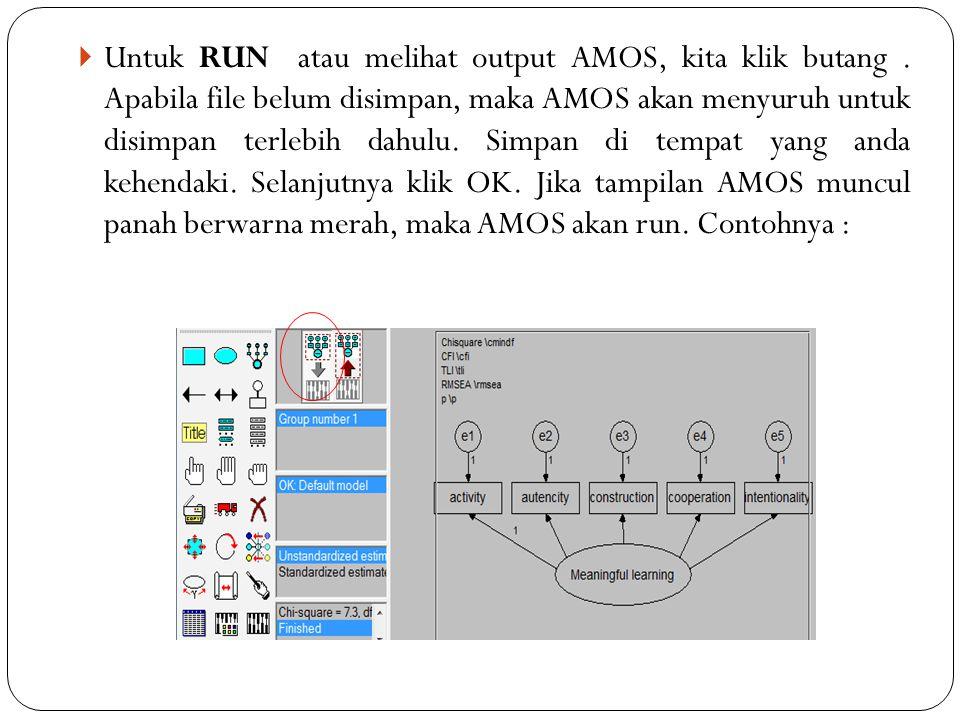 Untuk RUN atau melihat output AMOS, kita klik butang