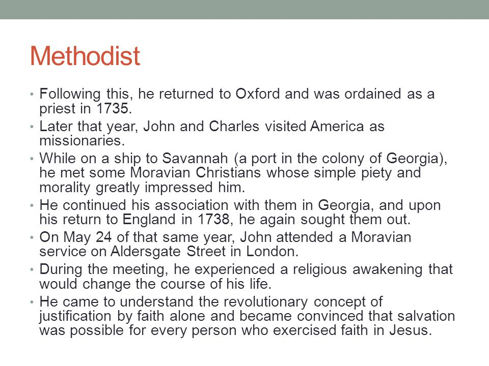 Methodist Following this, he returned to Oxford and was ordained as a priest in 1735.
