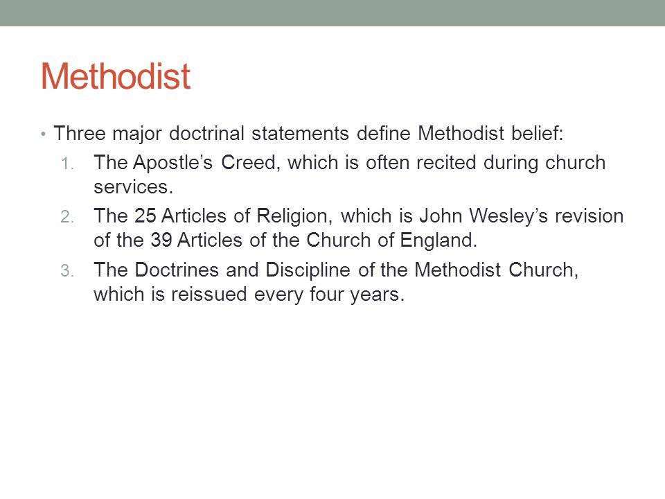 Methodist Three major doctrinal statements define Methodist belief: