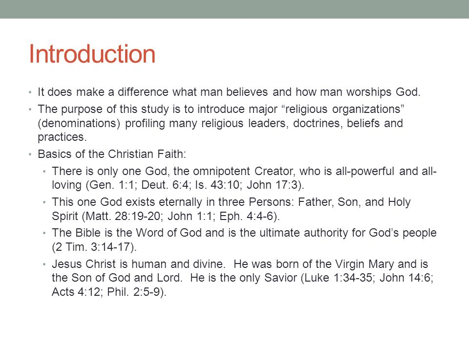 Introduction It does make a difference what man believes and how man worships God.