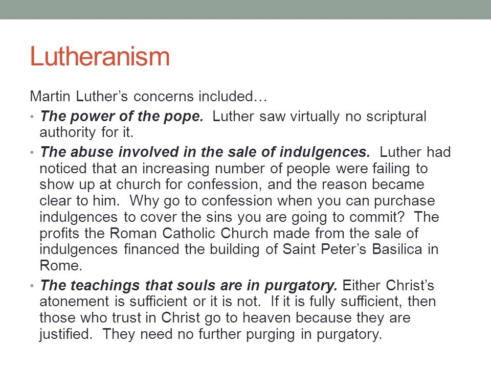 Lutheranism Martin Luther's concerns included…