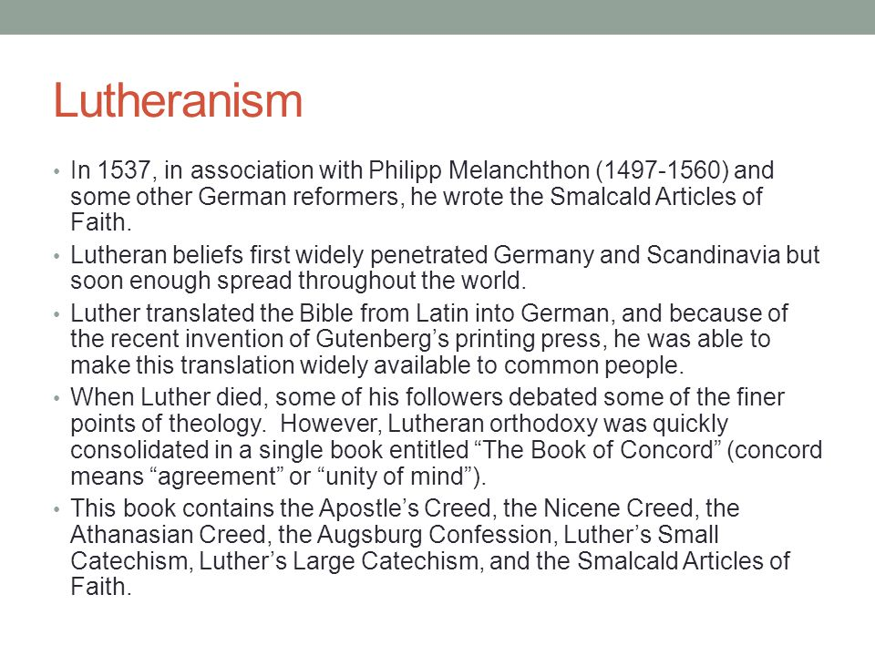 Lutheranism In 1537, in association with Philipp Melanchthon (1497-1560) and some other German reformers, he wrote the Smalcald Articles of Faith.
