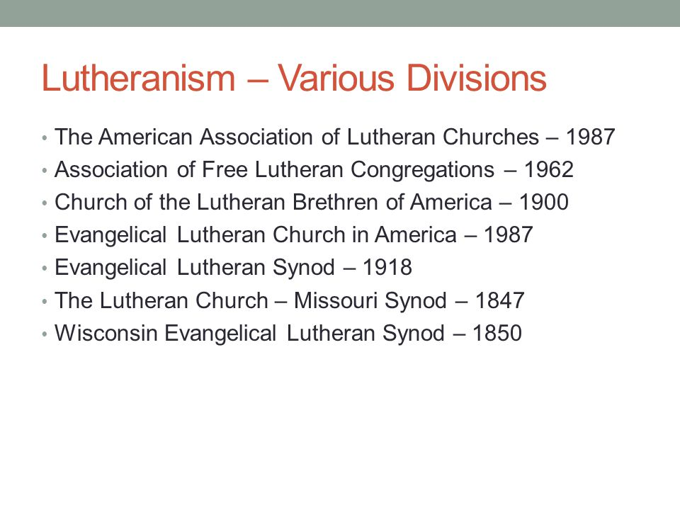 Lutheranism – Various Divisions