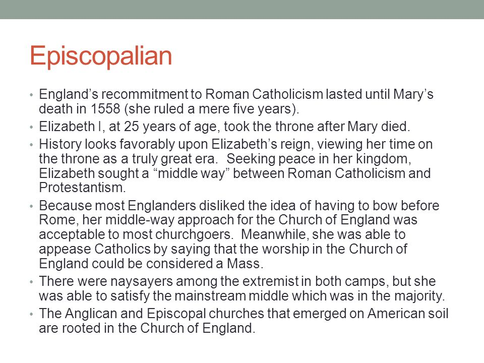 Episcopalian England's recommitment to Roman Catholicism lasted until Mary's death in 1558 (she ruled a mere five years).